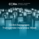 CORA Recognizes Transgender Awareness Week