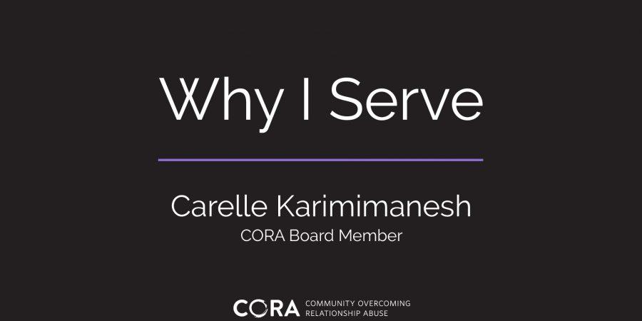 Why I Serve – Carelle Karimimanesh